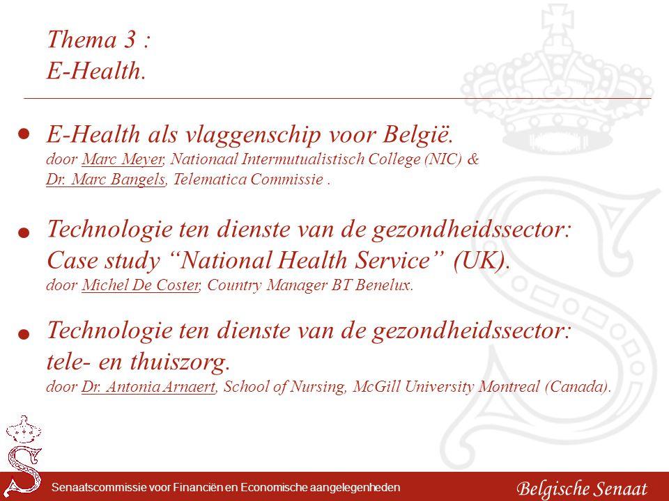 """Senaatscommissie voor Financiën en Economische aangelegenheden Thema 3 : E-Health. Technologie ten dienste van de gezondheidssector: Case study """"Natio"""