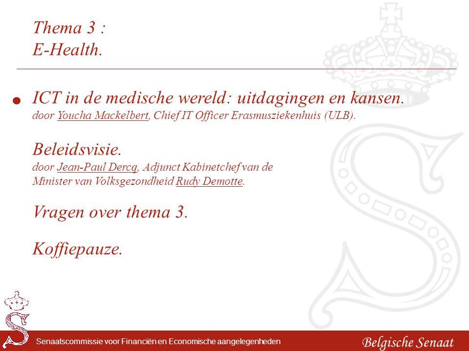 Belgische Senaat Senaatscommissie voor Financiën en Economische aangelegenheden Thema 3 : E-Health. Beleidsvisie. door Jean-Paul Dercq, Adjunct Kabine