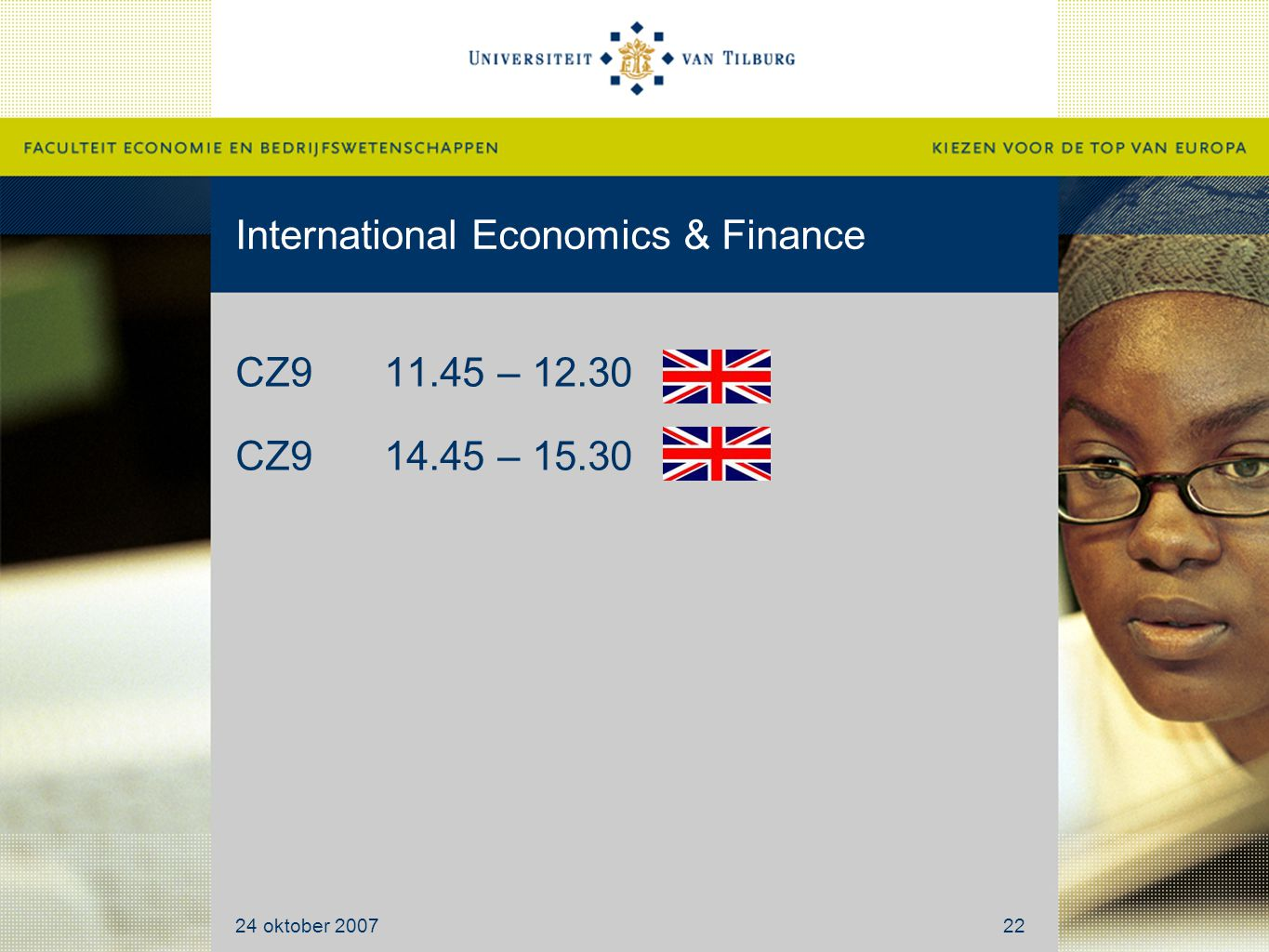 International Economics & Finance CZ911.45 – 12.30 CZ914.45 – 15.30 24 oktober 200722