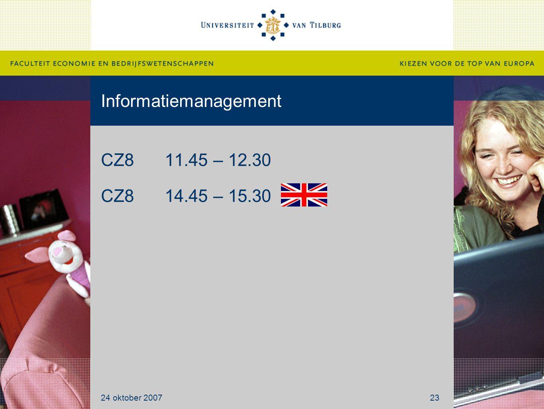 Informatiemanagement CZ811.45 – 12.30 CZ814.45 – 15.30 24 oktober 200723