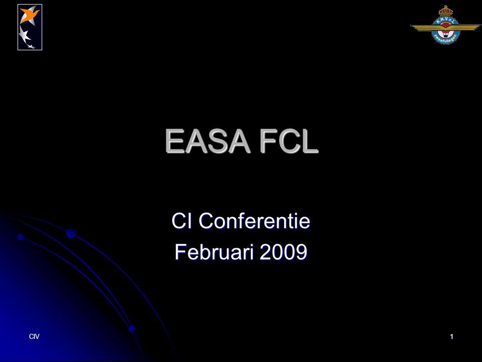 CIV1 EASA FCL CI Conferentie Februari 2009