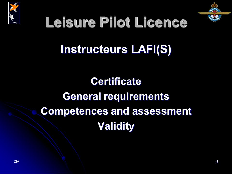 CIV16 Leisure Pilot Licence Instructeurs LAFI(S) Certificate General requirements Competences and assessment Validity