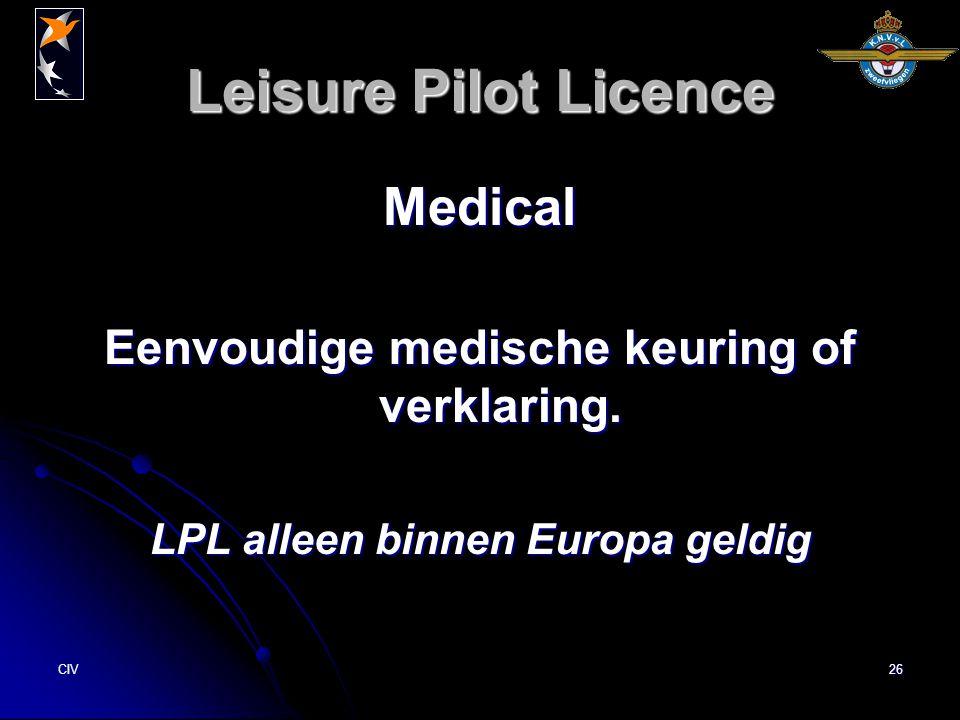 CIV26 Leisure Pilot Licence Medical Eenvoudige medische keuring of verklaring. LPL alleen binnen Europa geldig