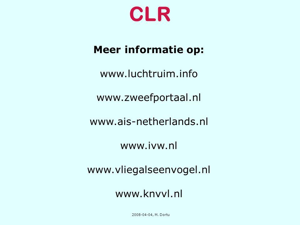 CLR Meer informatie op: www.luchtruim.info www.zweefportaal.nl www.ais-netherlands.nl www.ivw.nl www.vliegalseenvogel.nl www.knvvl.nl 2008-04-04, M. D