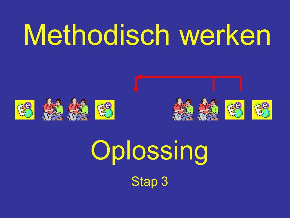 Methodisch werken Oplossing Stap 3