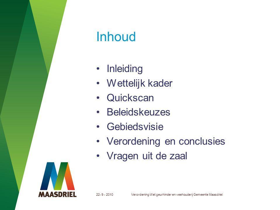 22- 9 - 2010Verordening Wet geurhinder en veehouderij Gemeente Maasdriel Inleiding Waarom een geurverordening.