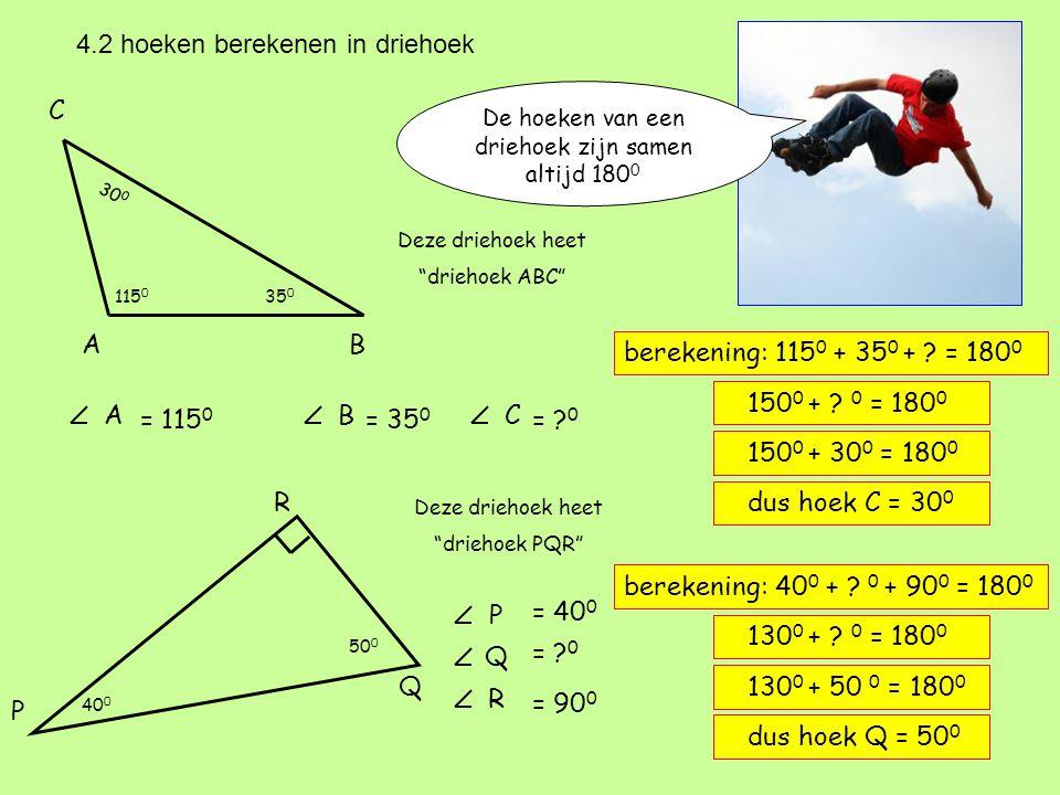 """De hoeken van een driehoek zijn samen altijd 180 0 4.2 hoeken berekenen in driehoek AB C Deze driehoek heet """"driehoek ABC"""" 115 0 35 0 ? = 115 0 AB = 3"""
