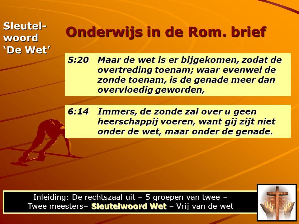 5:20 Maar de wet is er bijgekomen, zodat de overtreding toenam; waar evenwel de zonde toenam, is de genade meer dan overvloedig geworden, Onderwijs in