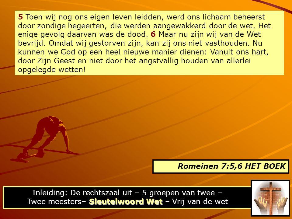 5 Toen wij nog ons eigen leven leidden, werd ons lichaam beheerst door zondige begeerten, die werden aangewakkerd door de wet. Het enige gevolg daarva