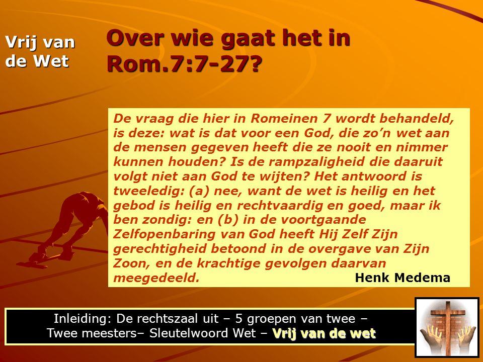 Over wie gaat het in Rom.7:7-27.