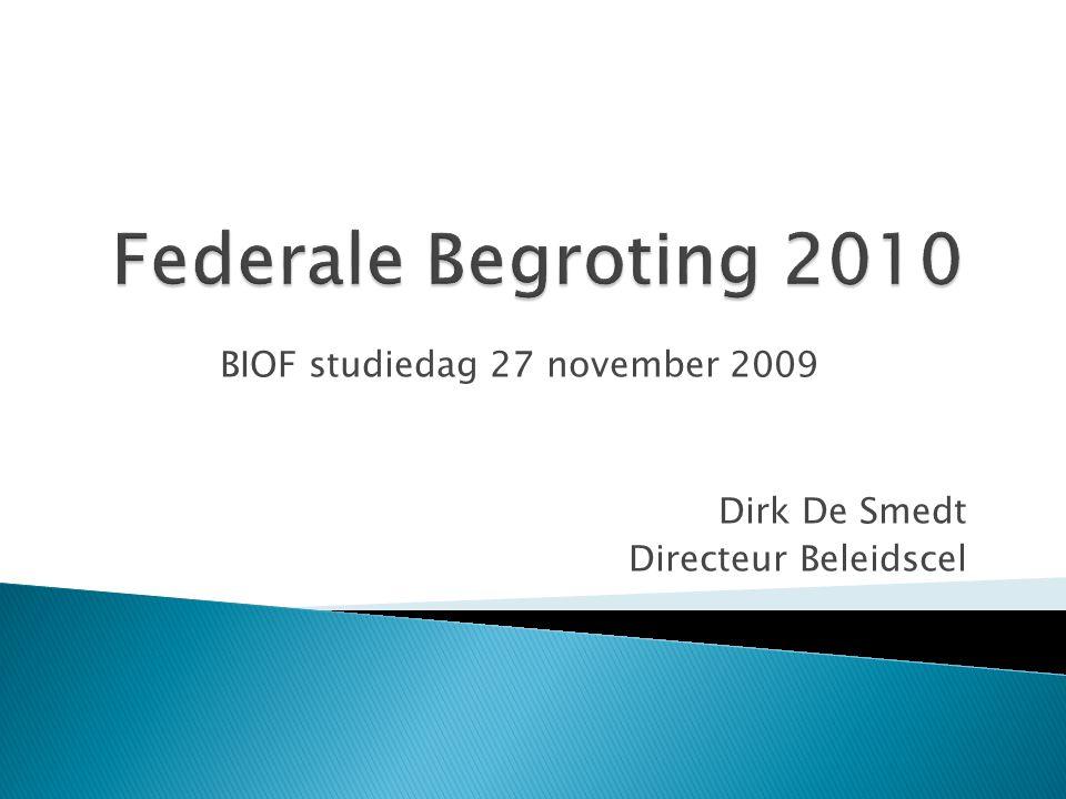 BIOF studiedag 27 november 2009 Dirk De Smedt Directeur Beleidscel