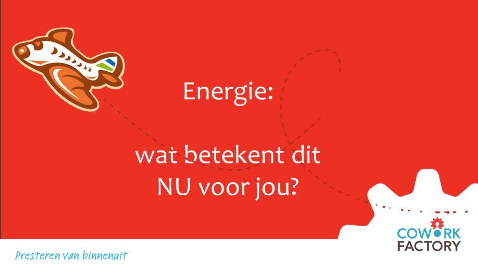 Energie: wat betekent dit NU voor jou?