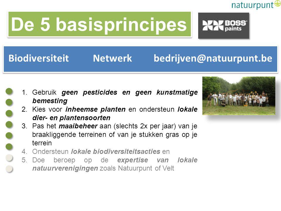 1.Gebruik geen pesticides en geen kunstmatige bemesting 2.Kies voor inheemse planten en ondersteun lokale dier- en plantensoorten 3.Pas het maaibeheer