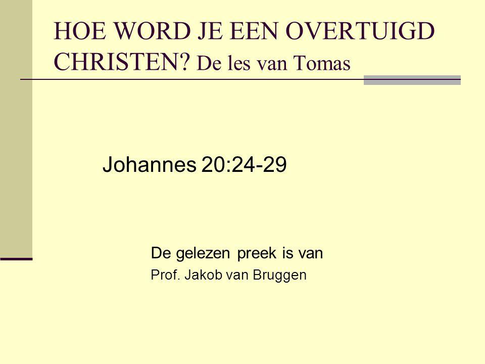 HOE WORD JE EEN OVERTUIGD CHRISTEN.