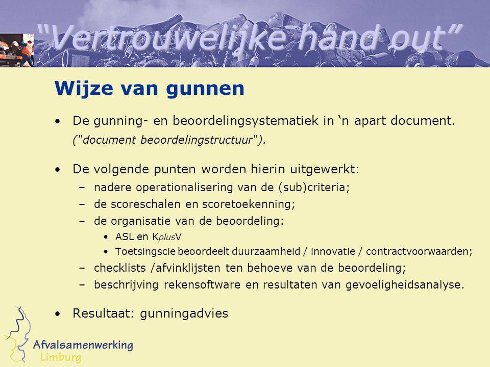 Vertrouwelijke hand out Wijze van gunnen De gunning- en beoordelingsystematiek in 'n apart document.