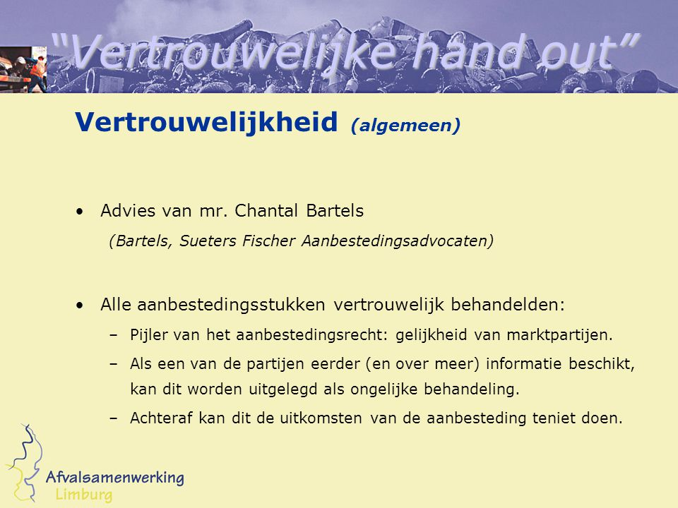 Vertrouwelijke hand out Vertrouwelijkheid (algemeen) Advies van mr.