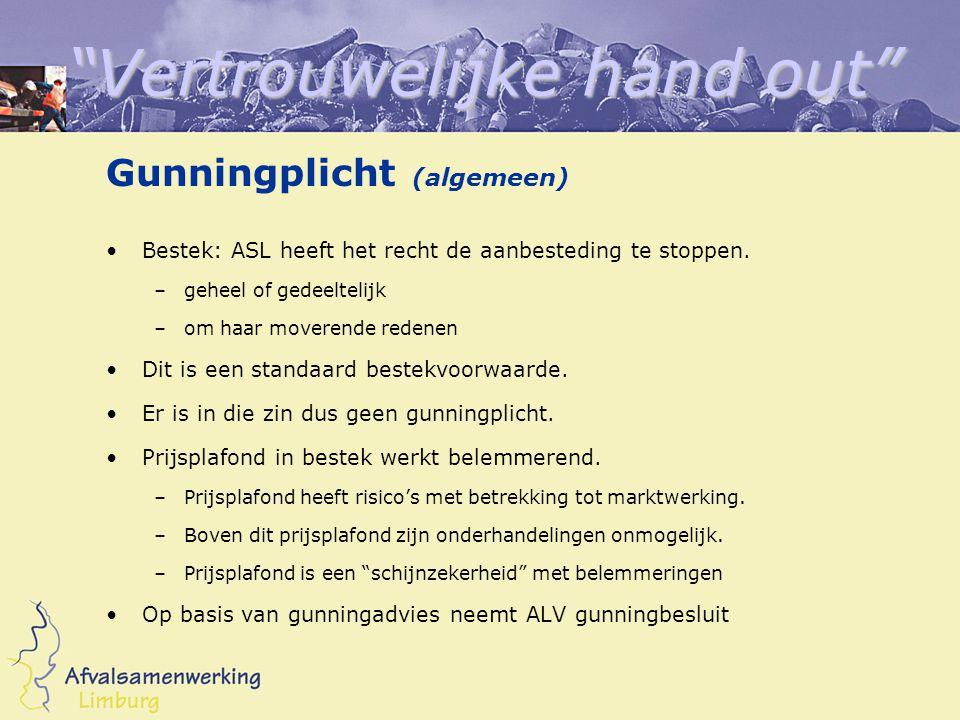 Vertrouwelijke hand out Gunningplicht (algemeen) Bestek: ASL heeft het recht de aanbesteding te stoppen.