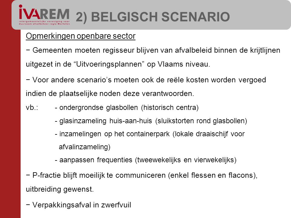 """Opmerkingen openbare sector − Gemeenten moeten regisseur blijven van afvalbeleid binnen de krijtlijnen uitgezet in de """"Uitvoeringsplannen"""" op Vlaams n"""