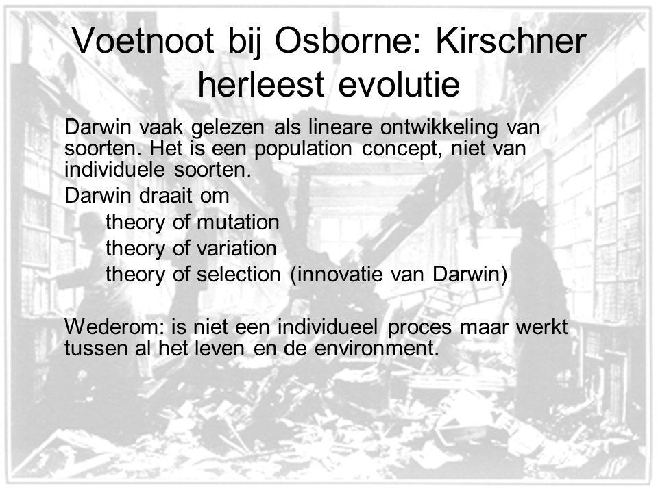 Voetnoot bij Osborne: Kirschner herleest evolutie Darwin vaak gelezen als lineare ontwikkeling van soorten.
