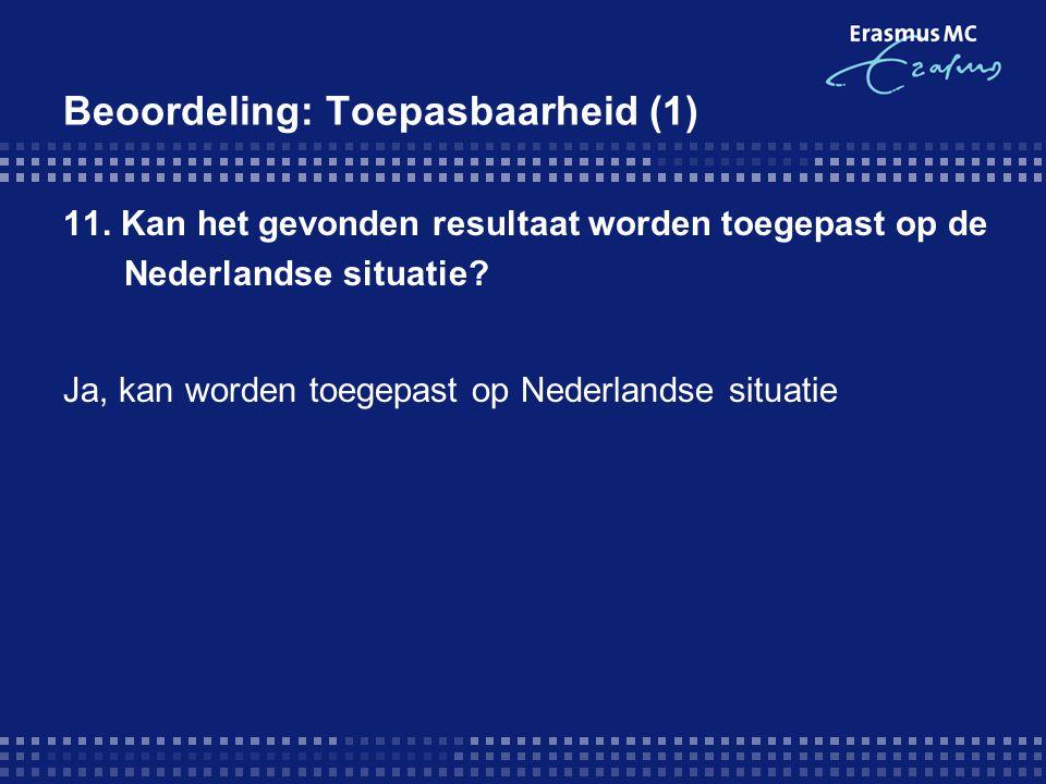Beoordeling: Toepasbaarheid (1) 11. Kan het gevonden resultaat worden toegepast op de Nederlandse situatie? Ja, kan worden toegepast op Nederlandse si