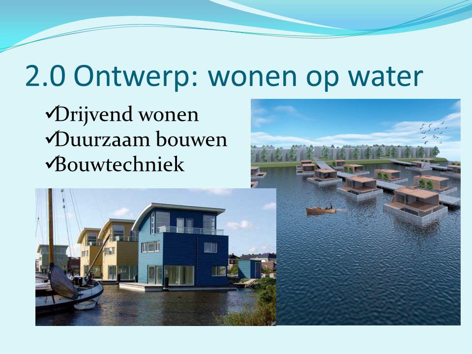 2.0 Ontwerp: wonen op water Drijvend wonen Duurzaam bouwen Bouwtechniek