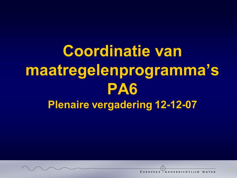 1 Coordinatie van maatregelenprogramma's PA6 Plenaire vergadering 12-12-07