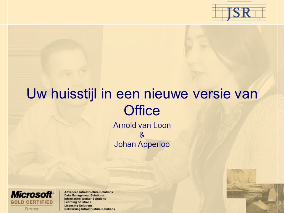 Uw huisstijl in een nieuwe versie van Office Arnold van Loon & Johan Apperloo