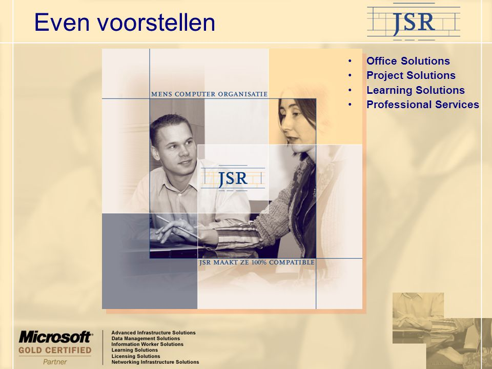Office Solutions Project Solutions Learning Solutions Professional Services Even voorstellen