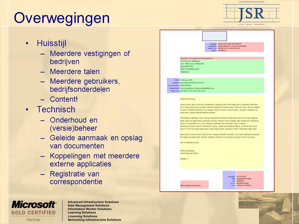 Overwegingen Huisstijl –Meerdere vestigingen of bedrijven –Meerdere talen –Meerdere gebruikers, bedrijfsonderdelen –Content! Technisch –Onderhoud en (