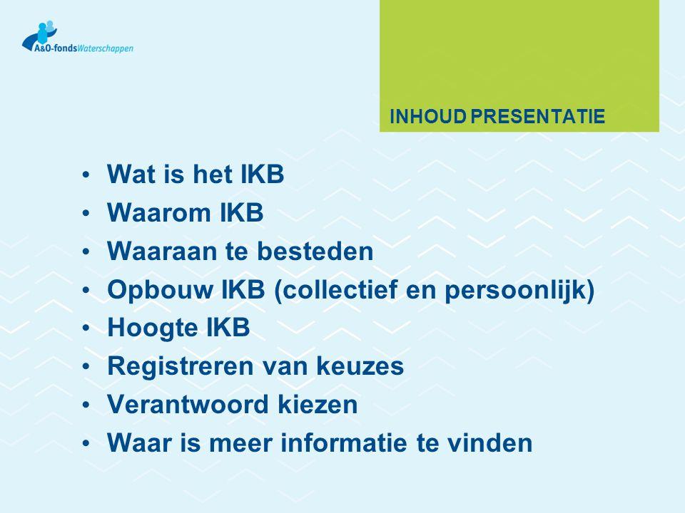 WAT IS IKB IKB is: Een vrij besteedbaar budget voor iedere medewerker om keuzes te maken die passen bij: Levensfase Persoonlijke wensen Persoonlijke doelen Ingangsdatum 1-1-2012