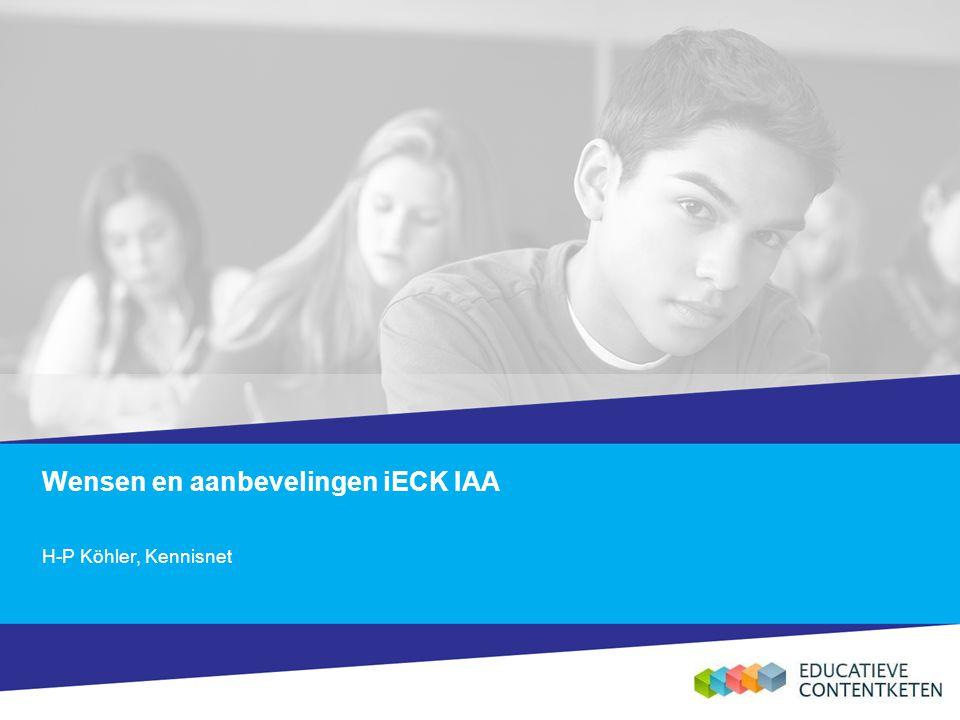 Wensen en aanbevelingen iECK IAA H-P Köhler, Kennisnet
