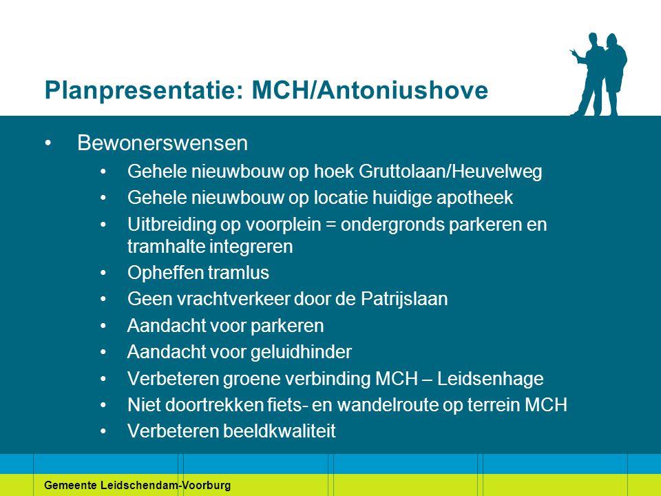 Gemeente Leidschendam-Voorburg Planpresentatie: MCH/Antoniushove Bewonerswensen Gehele nieuwbouw op hoek Gruttolaan/Heuvelweg Gehele nieuwbouw op loca