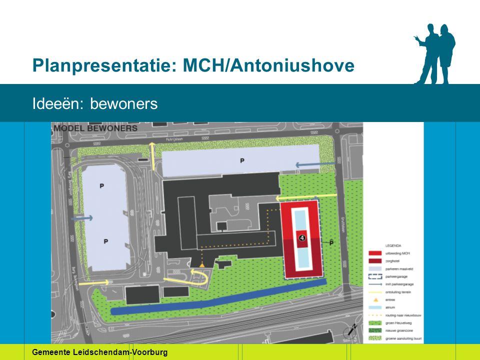Gemeente Leidschendam-Voorburg Planpresentatie: MCH/Antoniushove Huidige situatie Ideeën: bewoners