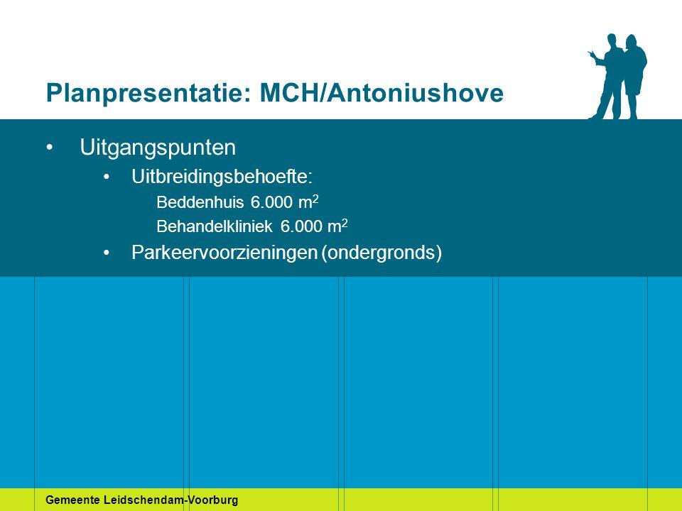 Gemeente Leidschendam-Voorburg Planpresentatie: MCH/Antoniushove Uitgangspunten Uitbreidingsbehoefte: Beddenhuis 6.000 m 2 Behandelkliniek 6.000 m 2 P