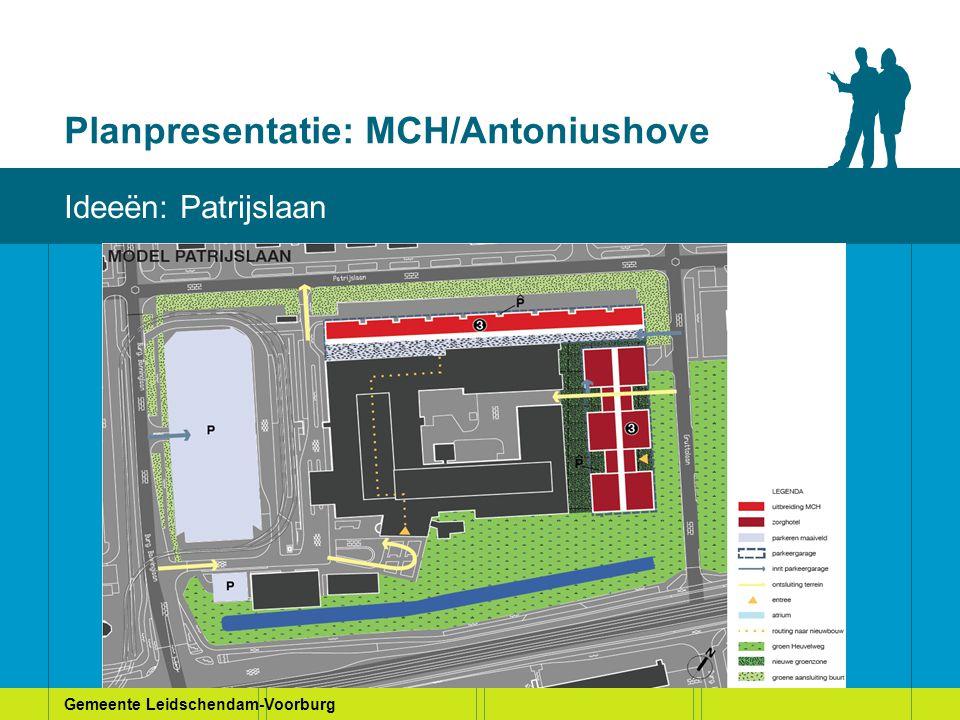 Gemeente Leidschendam-Voorburg Planpresentatie: MCH/Antoniushove Huidige situatie Ideeën: Patrijslaan