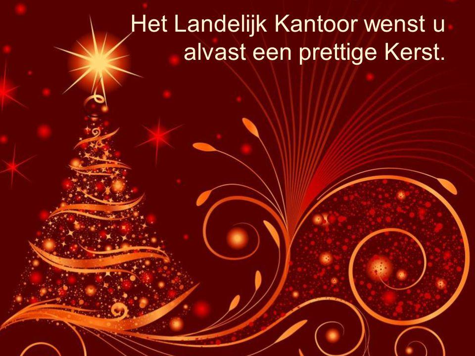 Het Landelijk Kantoor wenst u alvast een prettige Kerst.