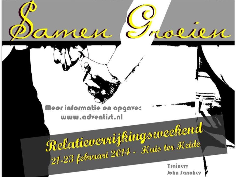 Meer informatie en opgave: www.adventist.nl Trainer: John Sanches