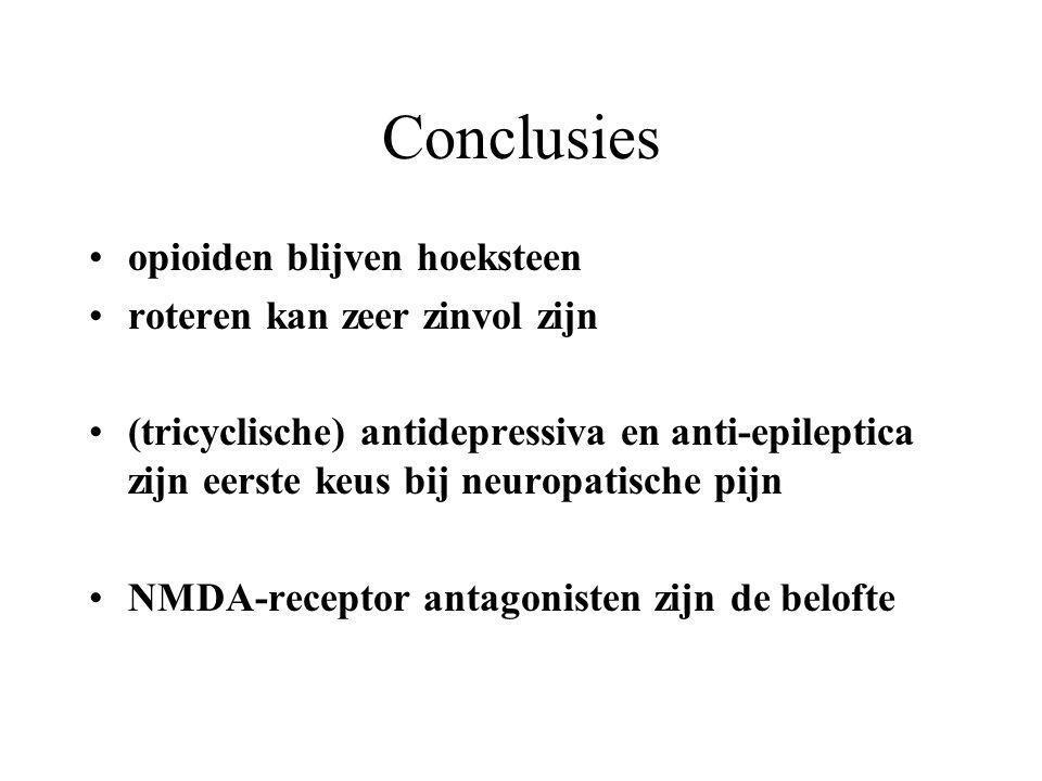 Conclusies opioiden blijven hoeksteen roteren kan zeer zinvol zijn (tricyclische) antidepressiva en anti-epileptica zijn eerste keus bij neuropatische