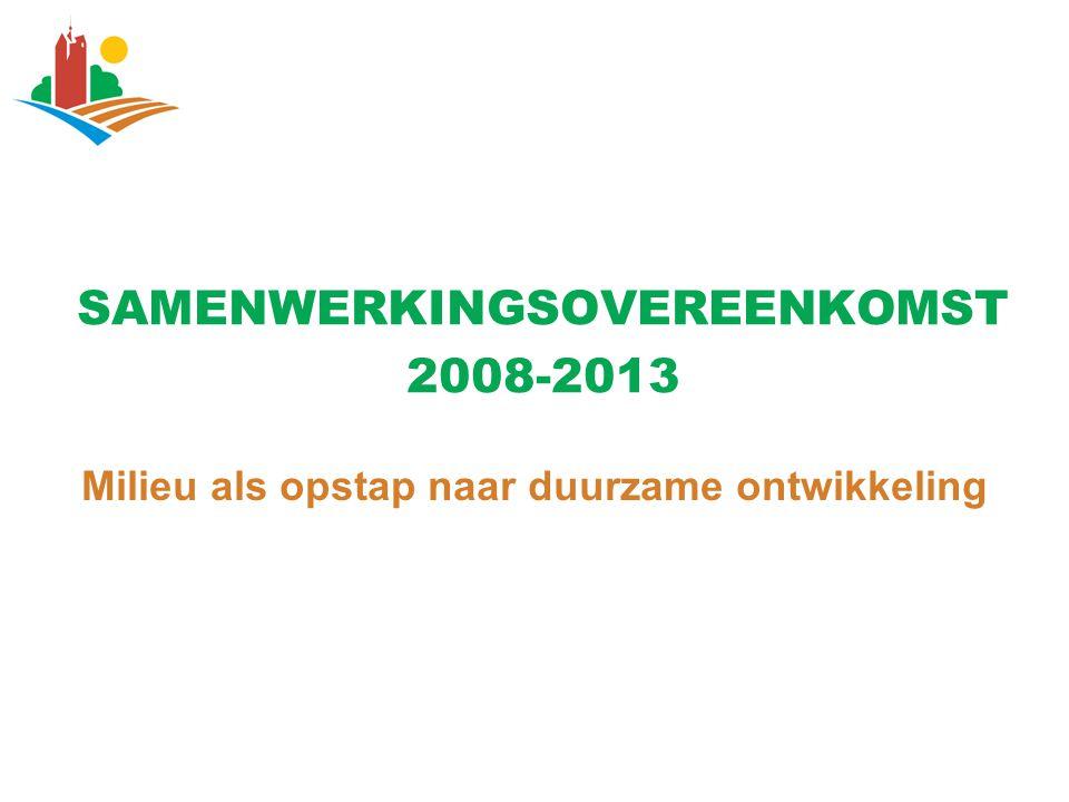 SAMENWERKINGSOVEREENKOMST 2008-2013 Milieu als opstap naar duurzame ontwikkeling
