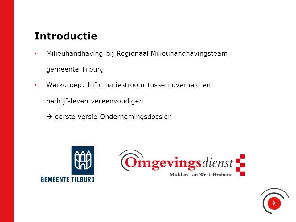 Introductie Milieuhandhaving bij Regionaal Milieuhandhavingsteam gemeente Tilburg Werkgroep: Informatiestroom tussen overheid en bedrijfsleven vereenv