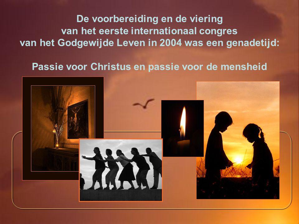 De voorbereiding en de viering van het eerste internationaal congres van het Godgewijde Leven in 2004 was een genadetijd: Passie voor Christus en passie voor de mensheid