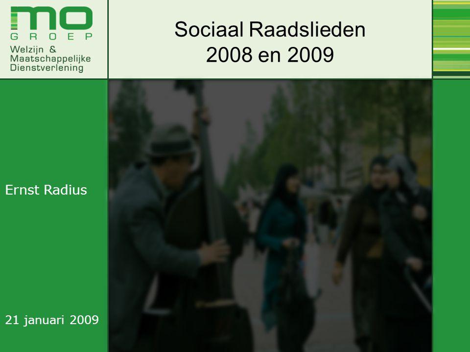 Sociaal Raadslieden 2008 en 2009 Ernst Radius 21 januari 2009