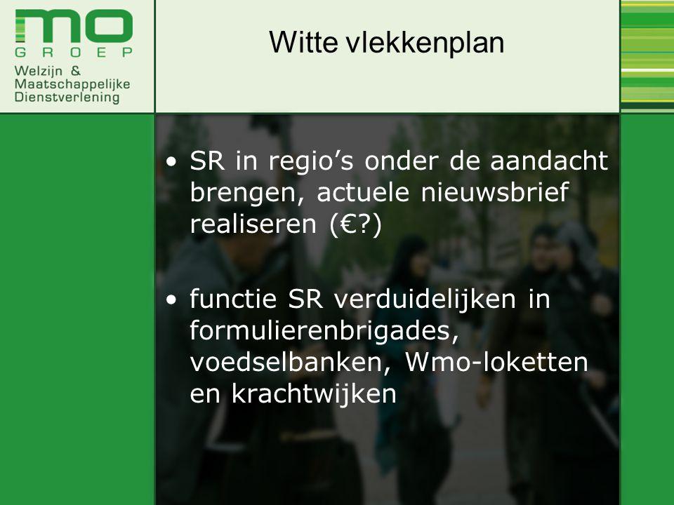 SR in regio's onder de aandacht brengen, actuele nieuwsbrief realiseren (€?) functie SR verduidelijken in formulierenbrigades, voedselbanken, Wmo-loke