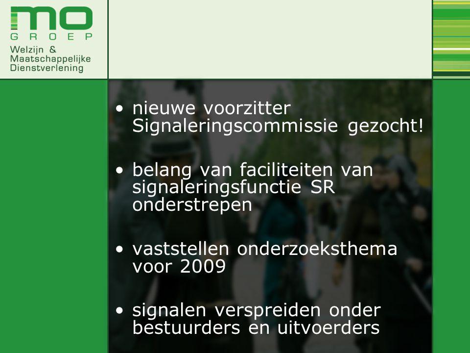 nieuwe voorzitter Signaleringscommissie gezocht! belang van faciliteiten van signaleringsfunctie SR onderstrepen vaststellen onderzoeksthema voor 2009