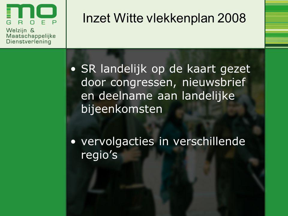 SR landelijk op de kaart gezet door congressen, nieuwsbrief en deelname aan landelijke bijeenkomsten vervolgacties in verschillende regio's Inzet Witte vlekkenplan 2008