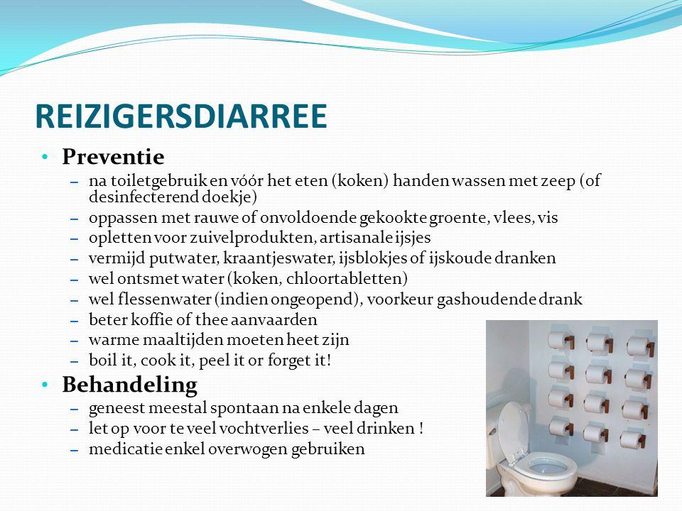 REIZIGERSDIARREE Preventie – na toiletgebruik en vóór het eten (koken) handen wassen met zeep (of desinfecterend doekje) – oppassen met rauwe of onvol
