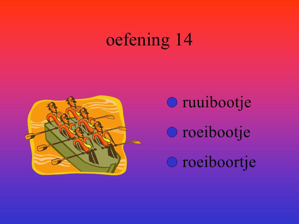oefening 14 ruuibootje roeibootje roeiboortje