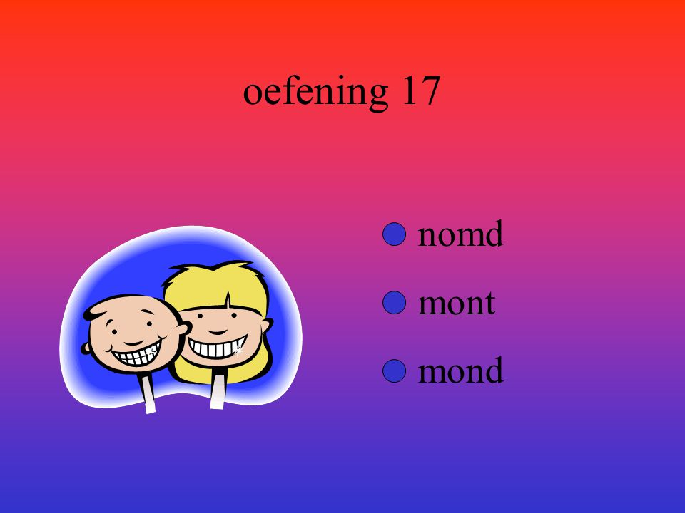 oefening 17 nomd mont mond