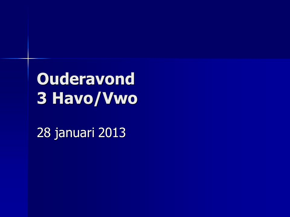 Ouderavond 3 Havo/Vwo 28 januari 2013