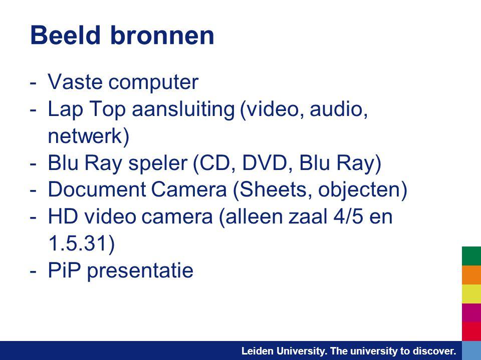 Leiden University. The university to discover. Beeld bronnen -Vaste computer -Lap Top aansluiting (video, audio, netwerk) -Blu Ray speler (CD, DVD, Bl